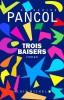 Trois Baisers Pancol